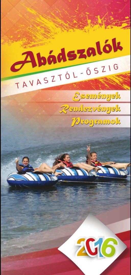 Abádszalóki Nyár, Abádszalók Tavasztól - Őszig 2016.